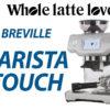 Breville Barista Touch Espresso Machine – BES880BSS